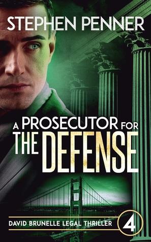 A Prosecutor for the Defense (David Brunelle Legal Thriller #4)