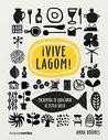 ¡Vive Lagom! : encuentra tu equilibro al estilo sueco
