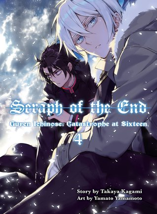 Seraph of the End: Guren Ichinose: Catastrophe at Sixteen Omnibus (2-in-1 Edition), Vol. 4 (Seraph of the End: Guren Ichinose: Catastrophe at Sixteen Omnibus, #4)