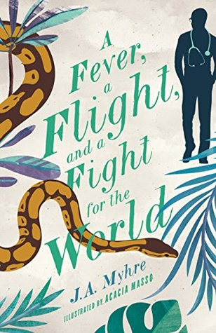 A Fever, a Flight, and a Fight for the World (Rwendigo Tales #4)