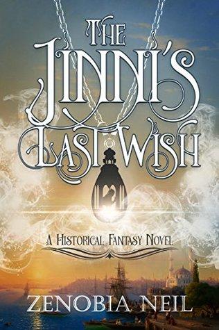 The Jinni's Last Wish by Zenobia Neil