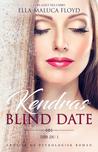 Kendras Blind Date by Ella-Maluca Floyd