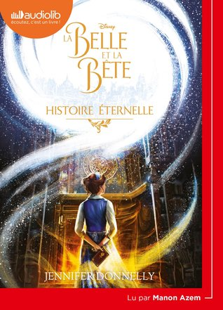 La Belle et la Bête: Histoire éternelle