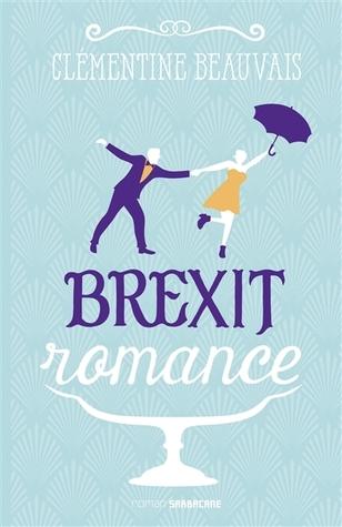 https://ploufquilit.blogspot.com/2018/11/brexit-romance-clementine-beauvais.html