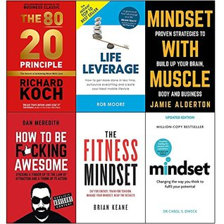 80/20 principle, life leverage, mindset with muscle, how to be fucking awesome, fitness mindset and mindset carol dweck 6 books collection set