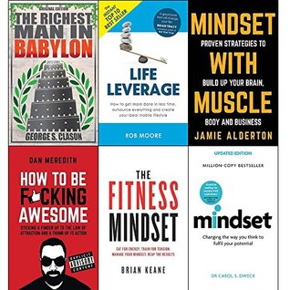 Richest man in babylon,life leverage,mindset with muscle,how to be f*cking awesome,fitness mindset and mindset carol dweck set 6 books collection set