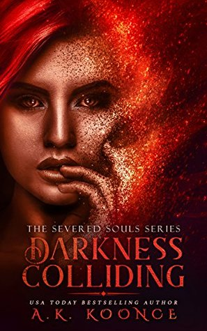 Darkness Colliding by A.K. Koonce