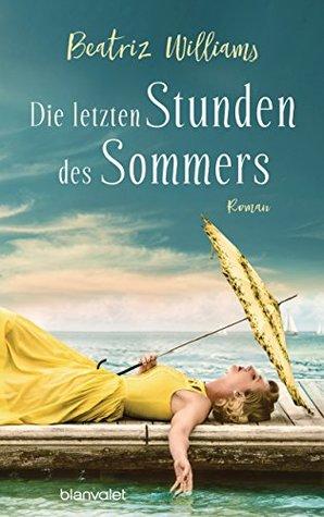 Die letzten Stunden des Sommers: Roman