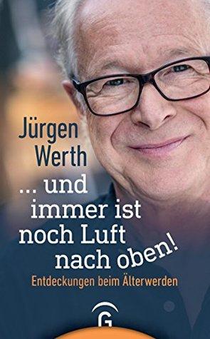 ... und immer ist noch Luft nach oben! by Jürgen Werth