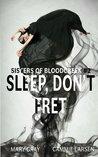 Sleep, Don't Fret (Sisters of Bloodcreek #2)
