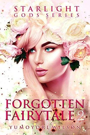 Forgotten Fairytale 2 by Yumoyori Wilson