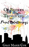 Of Broken Things ...