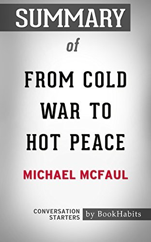 Summary of From Cold War to Hot Peace: An American Ambassador in Putin's Russia: Conversation Starters