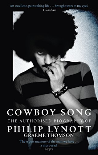 Cowboy Song: The Authorised Biography of Philip Lynott