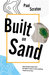 Built On Sand by Paul Scraton