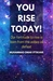 You Rise Today! by Muhammad Omar Iftikhar