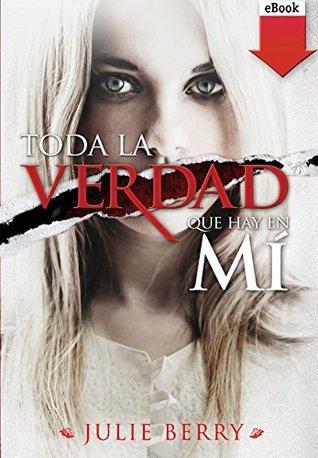 Toda la verdad que hay en mí (eBook-ePub) (Best Seller (sm))