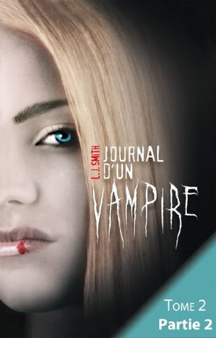 Journal d'un vampire - Tome 2 - Partie 2