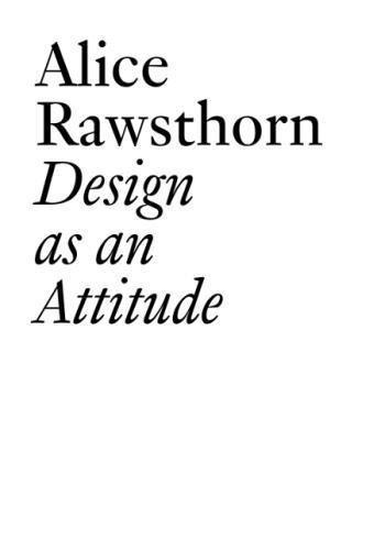 Alice Rawsthorn: Design as an Attitude (JRP | Ringier Documents Series)