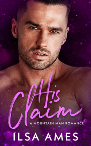 His Claim by Ilsa Ames