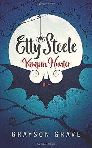 Etty Steele Vampire Hunter (The Hunter Series)
