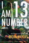 I Am Number 13 (Nowhere, #3)