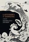 Latitudes of Longing: A Novel