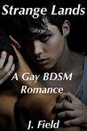 Strange Lands: A Gay BDSM Romance