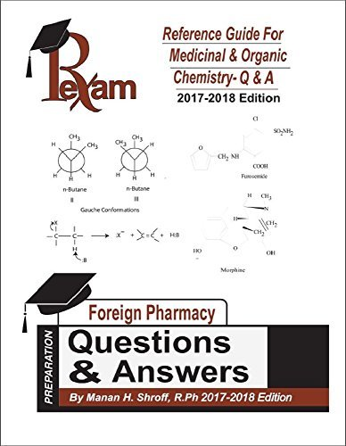 2017-2018 Edition Reference Guide for FPGEE Medicinal and Organic Chemistry - 500 Questions and Answers