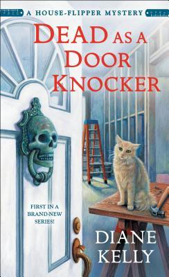 Dead as a Door Knocker (House-Flipper Mystery #1)