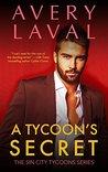 A Tycoon's Secret: A Billionaire Romance Novel (Sin City Tycoons Book 3)