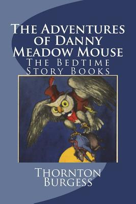 The Adventures of Danny Meadow Mouse (The Bedtime Story Books)