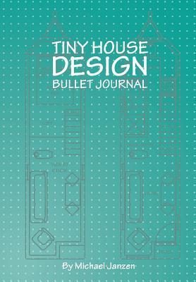 Tiny House Design Bullet Journal: Small Bullet Journal in Sea Foam