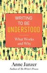 Writing to Be Understood by Anne H. Janzer