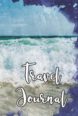 Travel Journal: 6x9, Trip Planner, Vacation Journal, Travel Notebook, Lined Pages, Diary, Guided Journal, Adventures, Dreams, Wishes, Waves, Blue