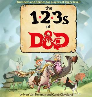 The cover of Ivan Van Norman and Caleb Cleveland's The 123s of D&D.