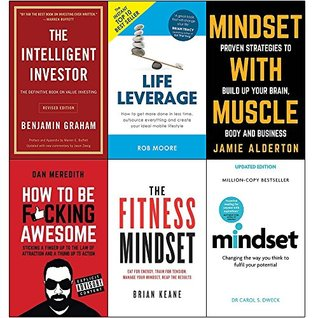 The Intelligent Investor / Life Leverage / Mindset with Muscle / How to be F*cking Awesome / Fitness Mindset / Mindset