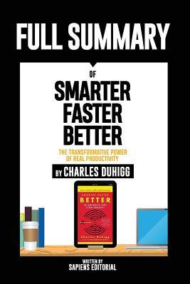 Full Summary of Smarter Faster Better: The Transformative Power of Real Productivity - By Charles Duhigg