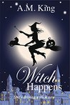 Witch Happens (The Summer Sisters Witch Cozy Mystery, #1)