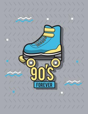 90's Forever: Rollerblade in 90's on Grey Cover (8.5 X 11) Inches 110 Pages, Blank Unlined Paper for Sketching, Drawing, Whiting, Journaling & Doodling