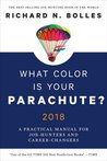 What Color is Your Parachute? 2018 by Richard Nelson Bolles