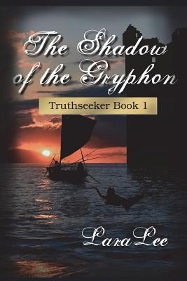 The Shadow of the Gryphon (Truthseeker, #1)