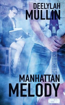 Manhattan-Melody-On-Tour-Book-1-Deelylah-Mullin