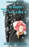 Her Daughter's Preacher: A Second Chances Novel