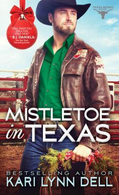 Mistletoe in Texas (Texas Rodeo, #5)