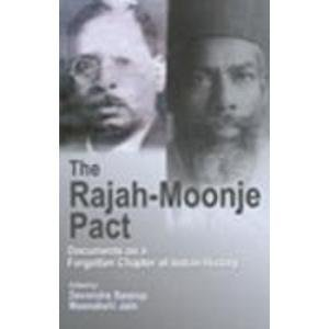 The Rajah-Moonje Pact: Documents on a Forgotten Chapter of Indian History