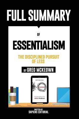 Full Summary of Essentialism: The Disciplined Pursuit of Less - By Greg McKeown