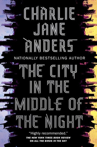 The City in the Middle of the Night by Charlie Anders