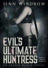 Evil's Ultimate Huntress (An Alexis Black Novel: Book Two)