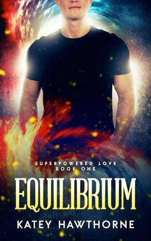 Equilibrium (Superpowered Love #1)